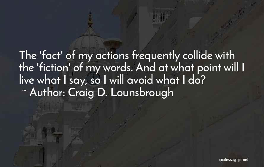 Honesty And Integrity Quotes By Craig D. Lounsbrough
