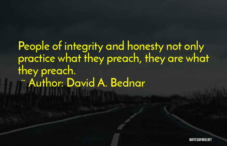 Honesty And Integrity Quotes By David A. Bednar