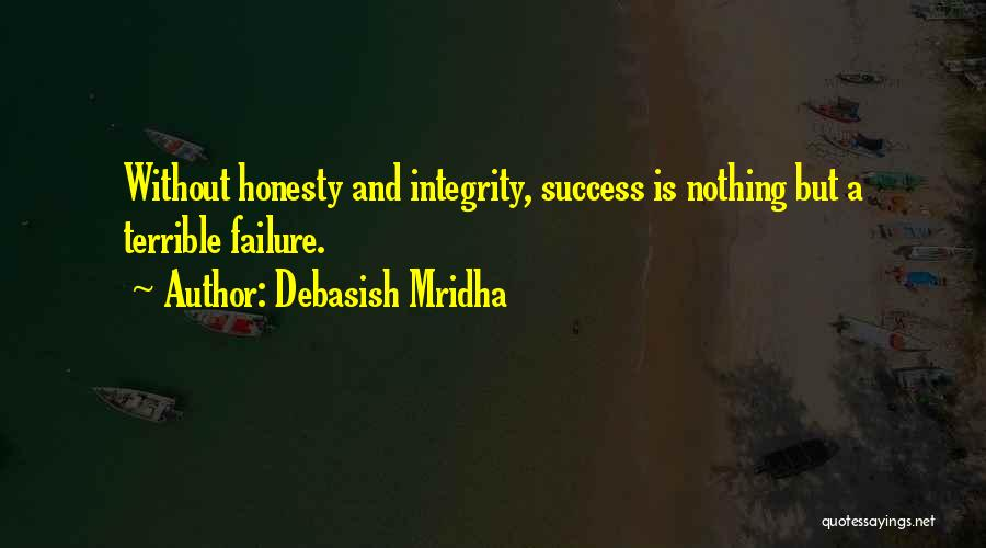 Honesty And Integrity Quotes By Debasish Mridha