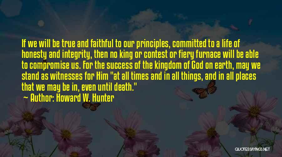 Honesty And Integrity Quotes By Howard W. Hunter
