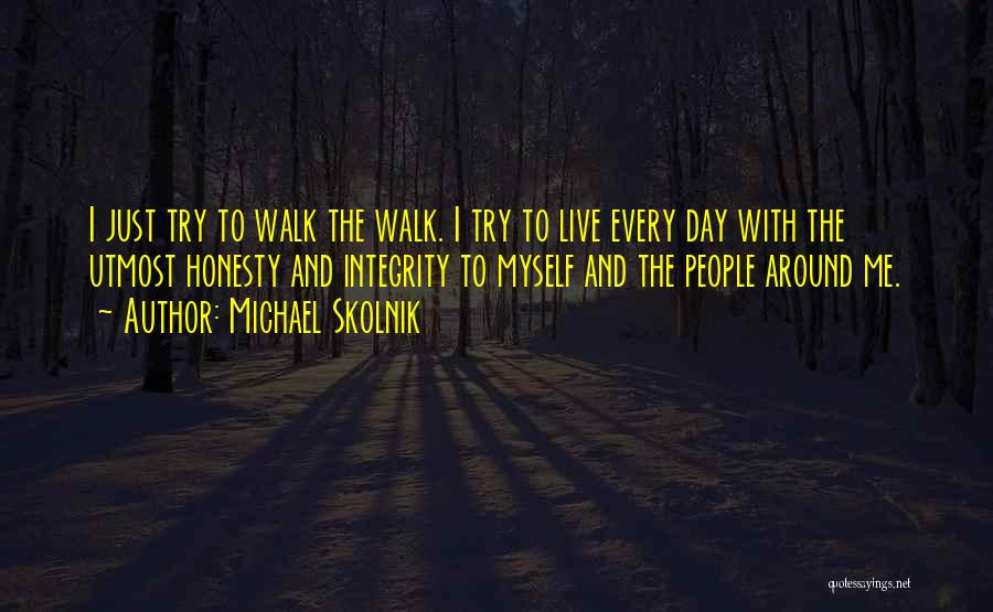 Honesty And Integrity Quotes By Michael Skolnik