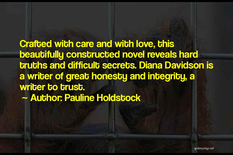 Honesty And Integrity Quotes By Pauline Holdstock