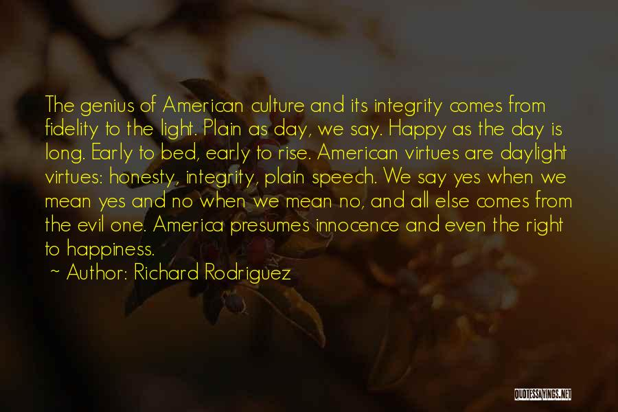 Honesty And Integrity Quotes By Richard Rodriguez