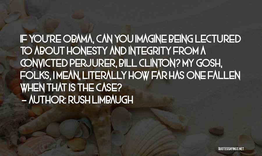 Honesty And Integrity Quotes By Rush Limbaugh