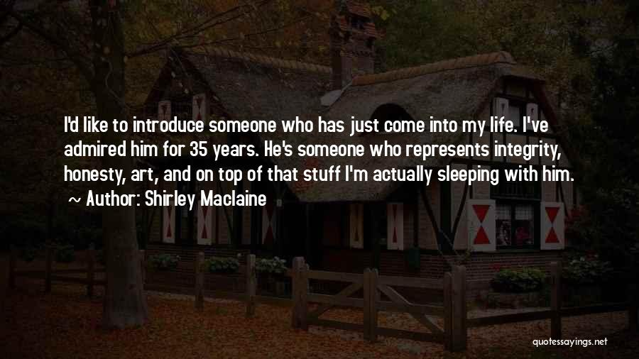 Honesty And Integrity Quotes By Shirley Maclaine