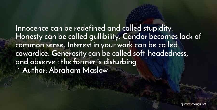 Honesty At Work Quotes By Abraham Maslow