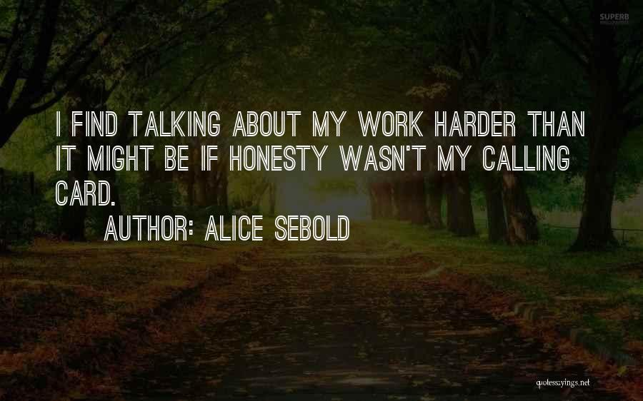Honesty At Work Quotes By Alice Sebold
