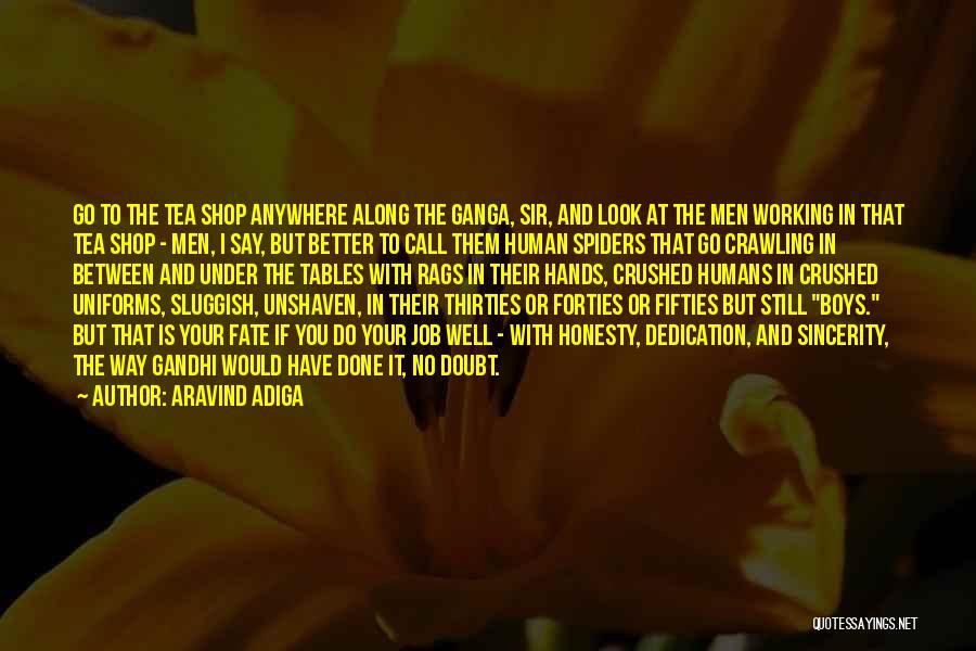 Honesty At Work Quotes By Aravind Adiga