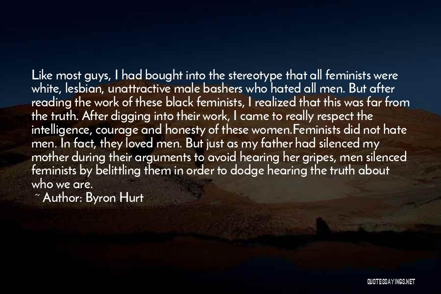 Honesty At Work Quotes By Byron Hurt