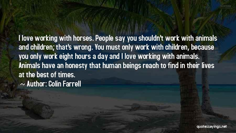 Honesty At Work Quotes By Colin Farrell
