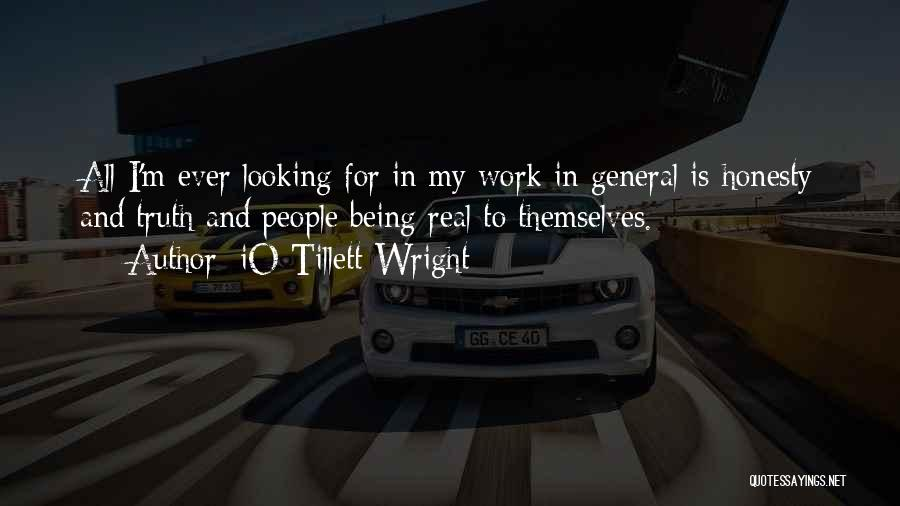 Honesty At Work Quotes By IO Tillett Wright
