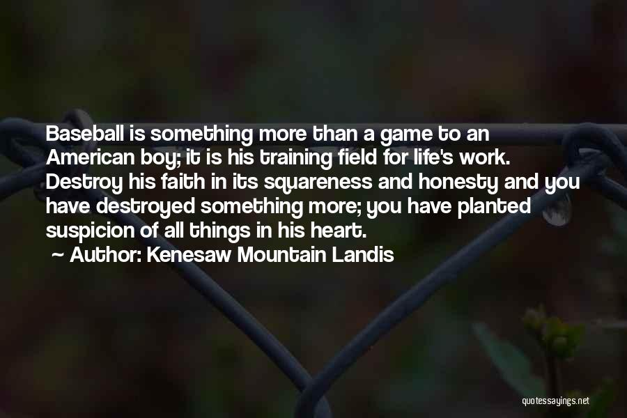Honesty At Work Quotes By Kenesaw Mountain Landis