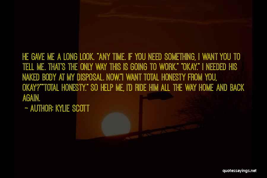 Honesty At Work Quotes By Kylie Scott