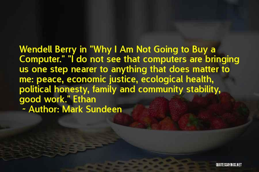 Honesty At Work Quotes By Mark Sundeen