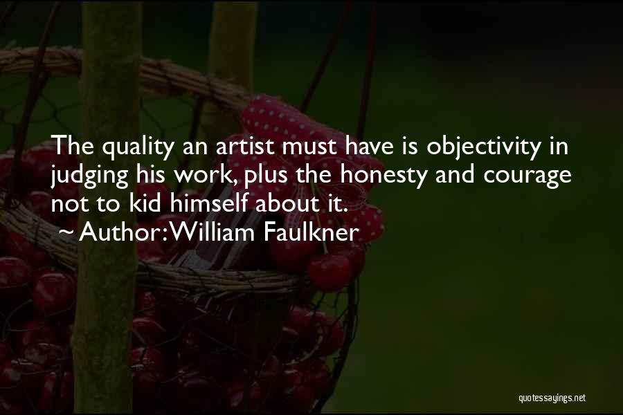 Honesty At Work Quotes By William Faulkner