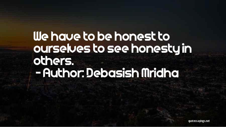 Honesty In Love Quotes By Debasish Mridha