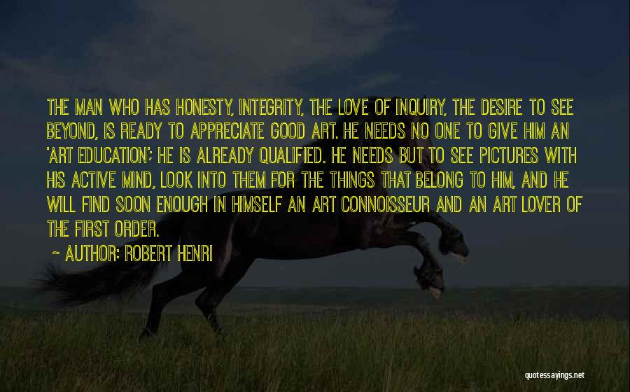 Honesty In Love Quotes By Robert Henri