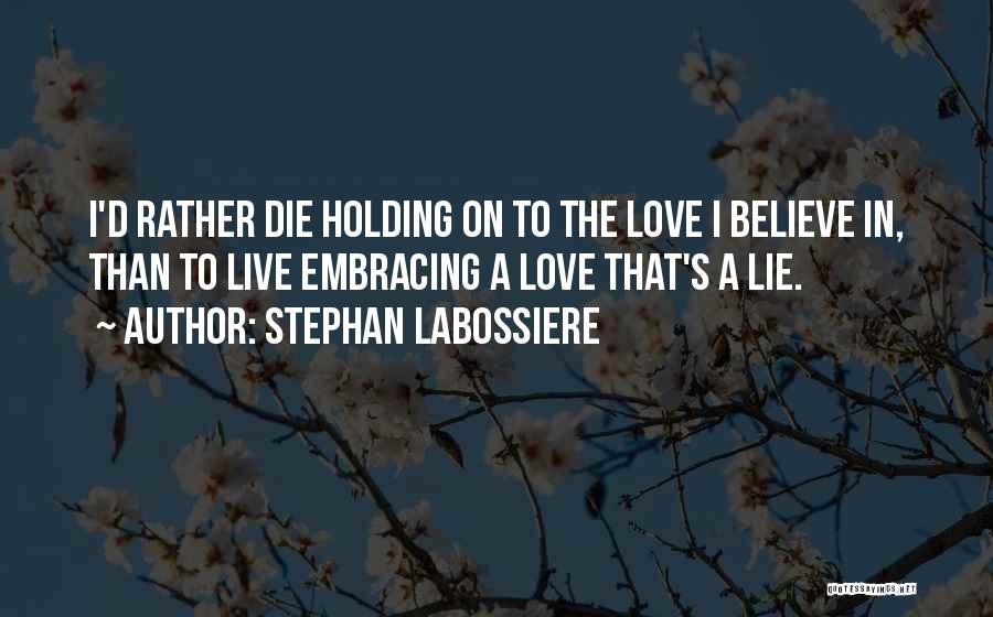 Honesty In Love Quotes By Stephan Labossiere