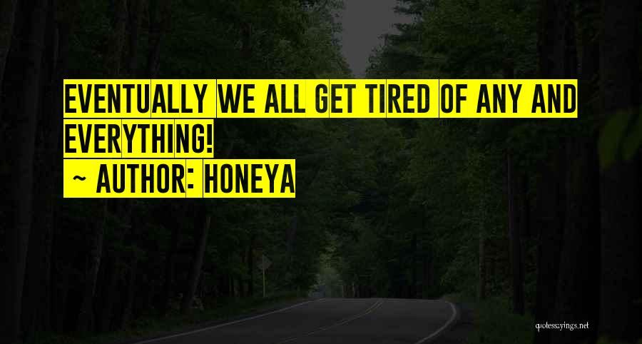 Honeya Quotes 496479
