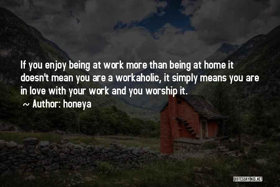 Honeya Quotes 746284