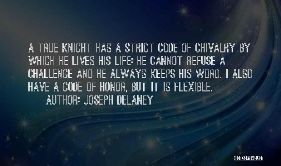 Honor And Chivalry Quotes By Joseph Delaney