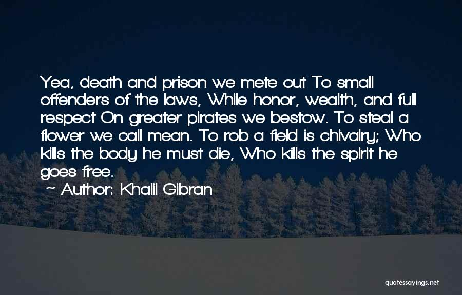 Honor And Chivalry Quotes By Khalil Gibran