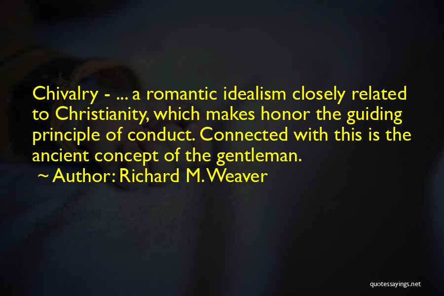 Honor And Chivalry Quotes By Richard M. Weaver
