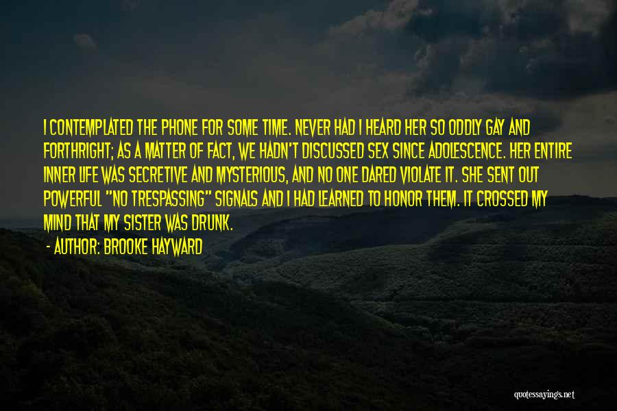 Honor Your Family Quotes By Brooke Hayward