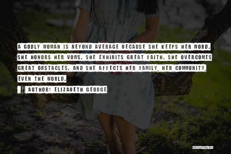 Honor Your Family Quotes By Elizabeth George
