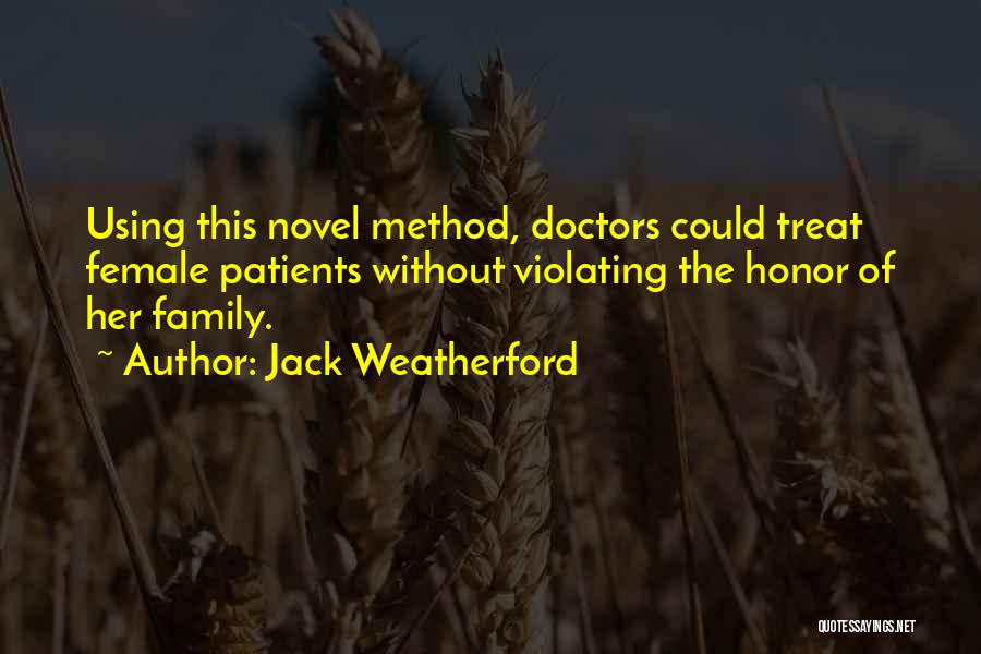 Honor Your Family Quotes By Jack Weatherford