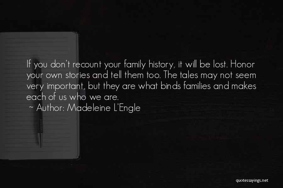 Honor Your Family Quotes By Madeleine L'Engle