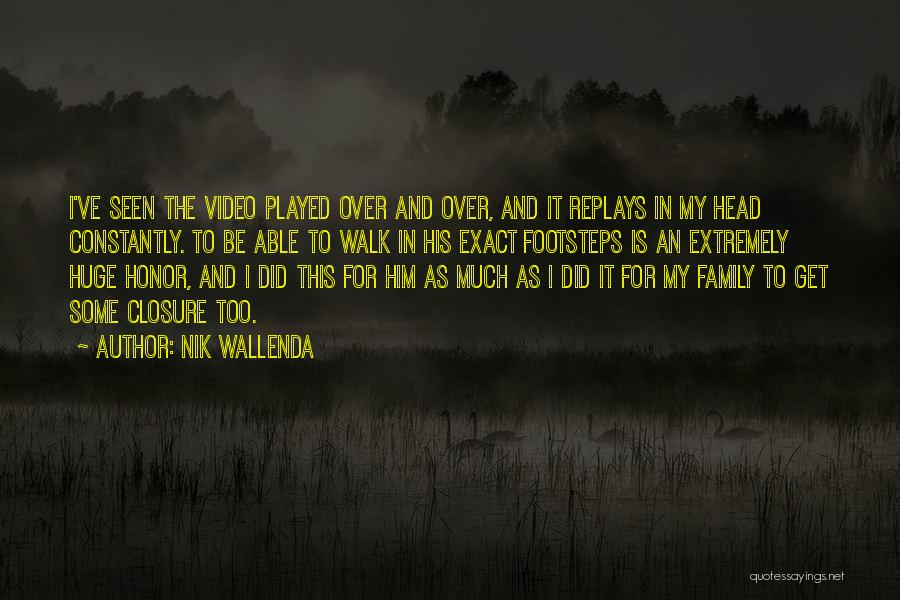 Honor Your Family Quotes By Nik Wallenda