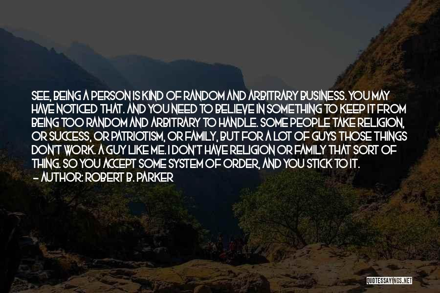 Honor Your Family Quotes By Robert B. Parker