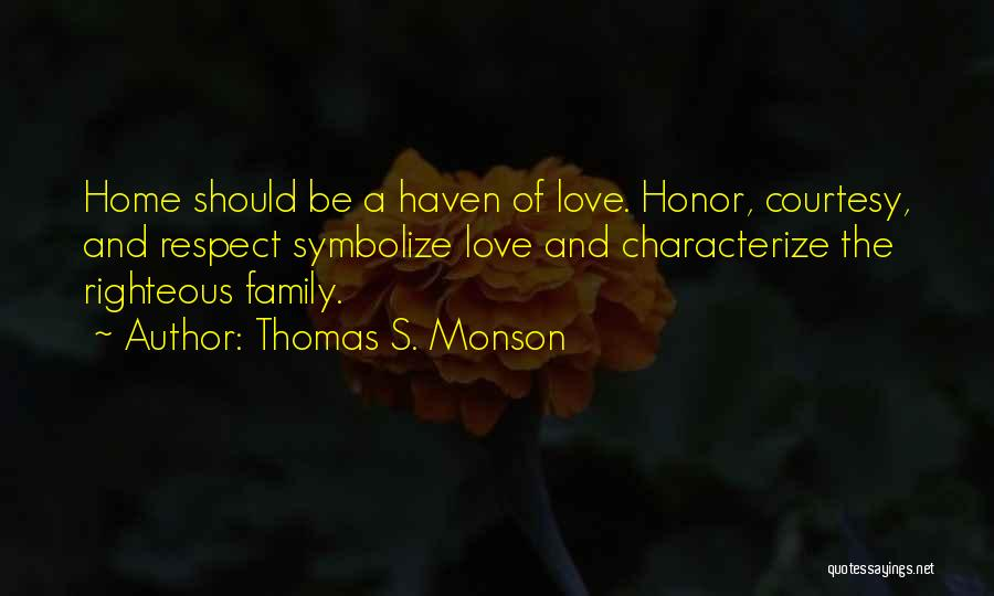 Honor Your Family Quotes By Thomas S. Monson