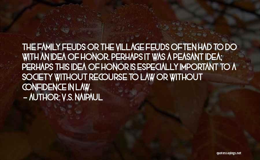 Honor Your Family Quotes By V.S. Naipaul