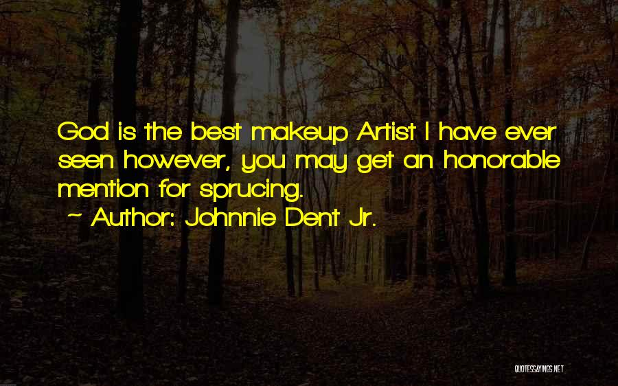 Honorable Mention Quotes By Johnnie Dent Jr.
