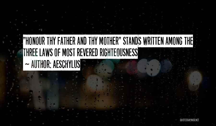 Honour Your Father Quotes By Aeschylus
