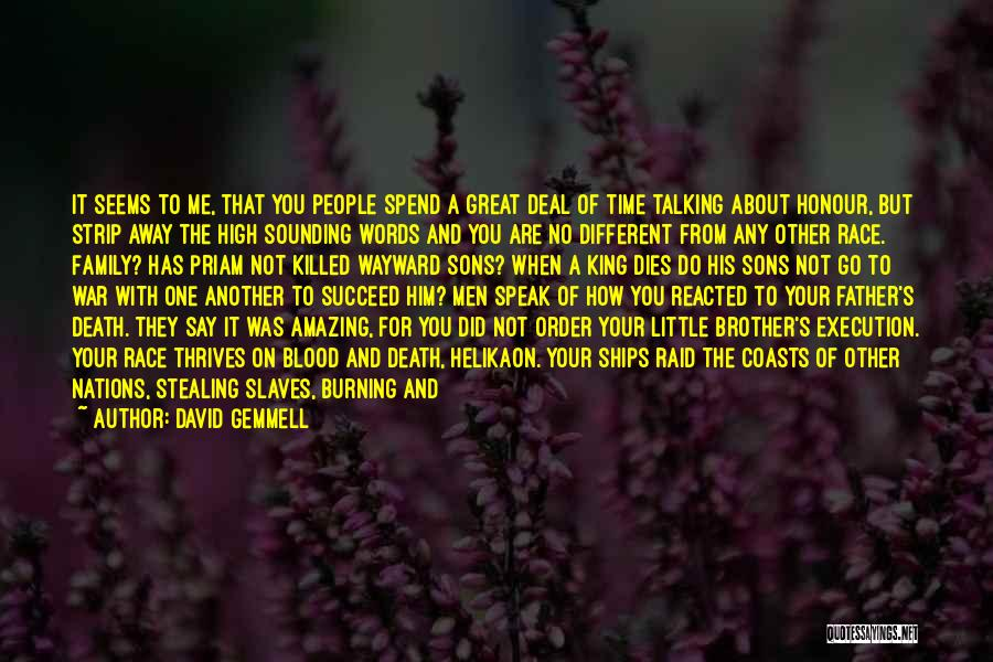 Honour Your Father Quotes By David Gemmell