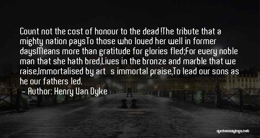 Honour Your Father Quotes By Henry Van Dyke