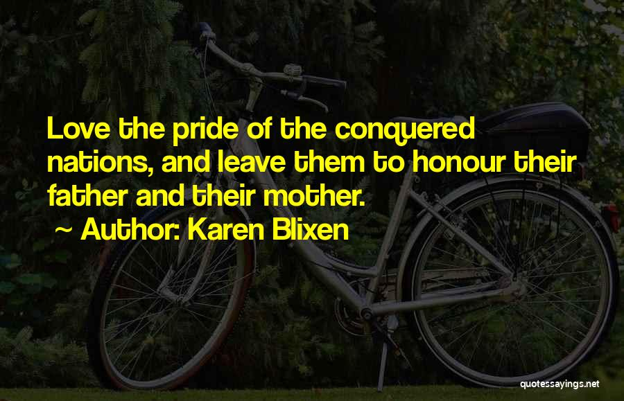 Honour Your Father Quotes By Karen Blixen