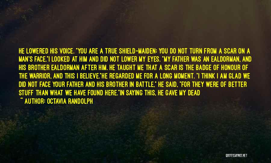Honour Your Father Quotes By Octavia Randolph