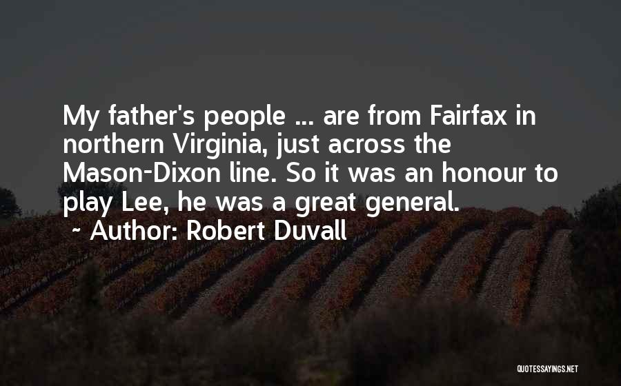 Honour Your Father Quotes By Robert Duvall