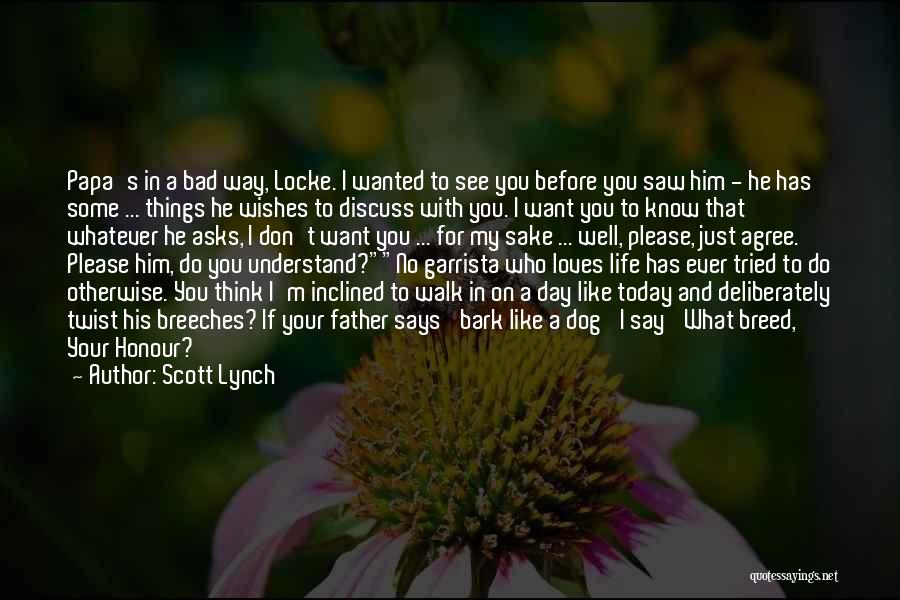 Honour Your Father Quotes By Scott Lynch