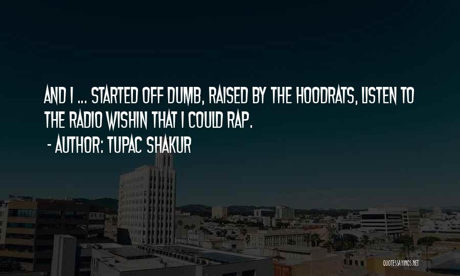 Hoodrats Quotes By Tupac Shakur