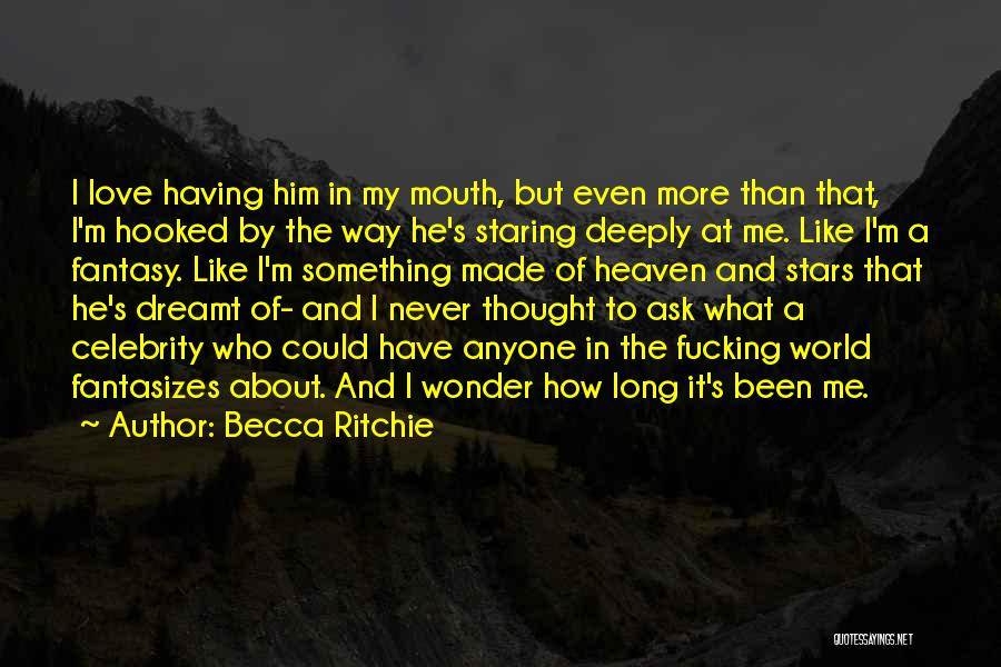 Hooked On You Love Quotes By Becca Ritchie
