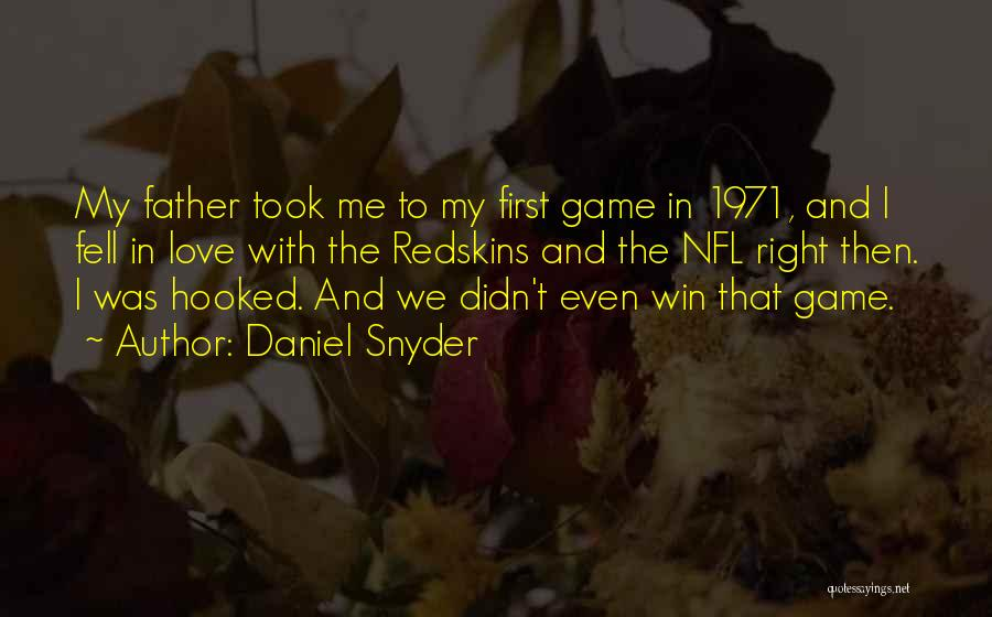 Hooked On You Love Quotes By Daniel Snyder