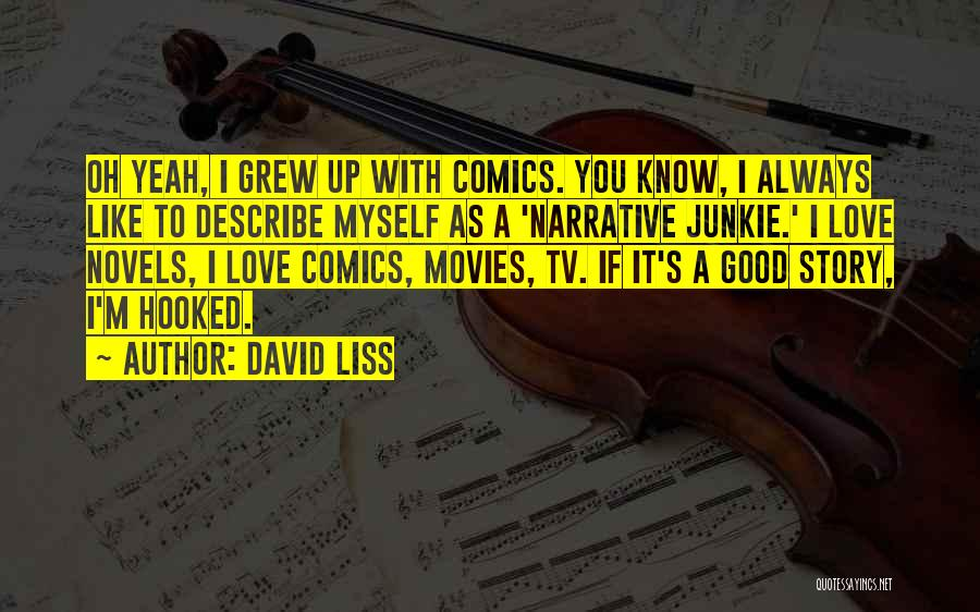 Hooked On You Love Quotes By David Liss