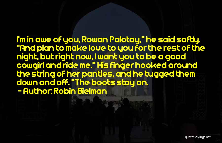 Hooked On You Love Quotes By Robin Bielman