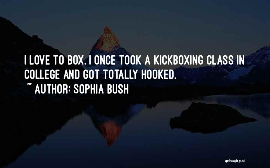 Hooked On You Love Quotes By Sophia Bush