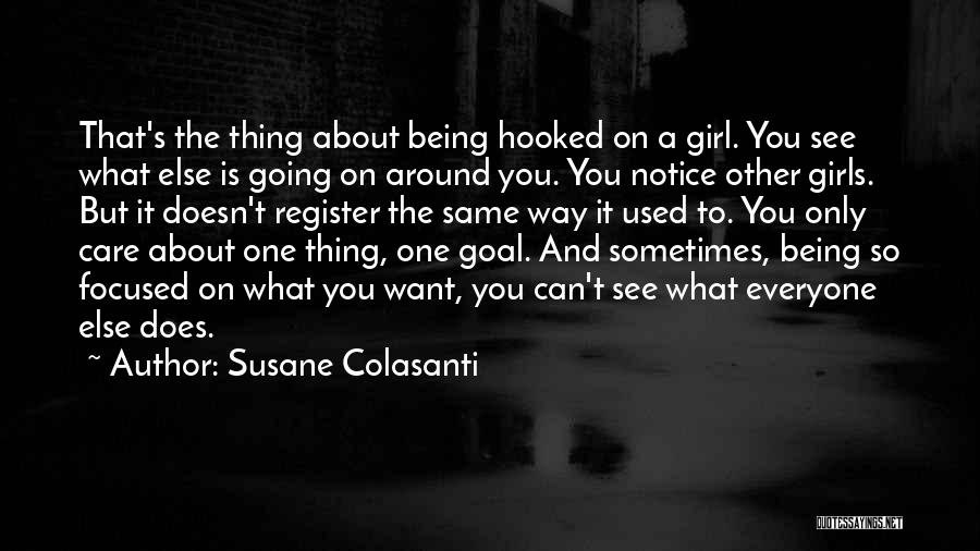 Hooked On You Love Quotes By Susane Colasanti
